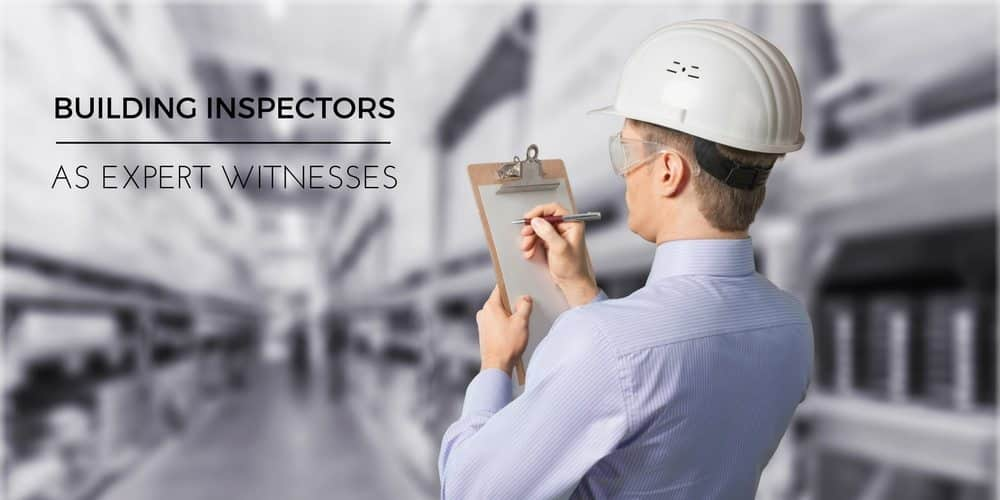 Building Inspectors as Expert Witnesses 1