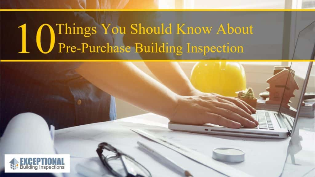 10 Things You Should Know About Pre-Purchase Building Inspection 8