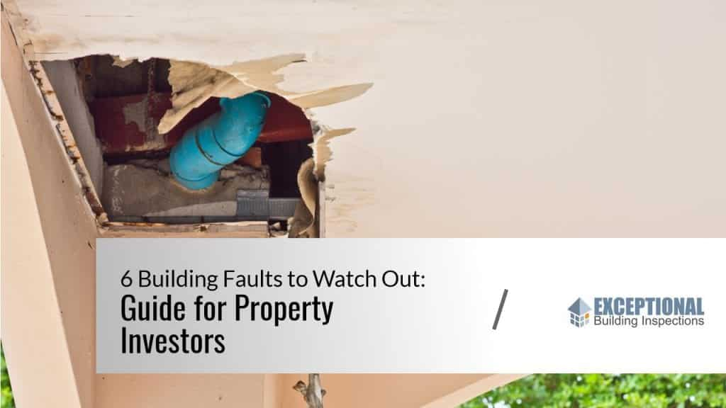 6 Building Faults to Watch Out Guide for Property Investors