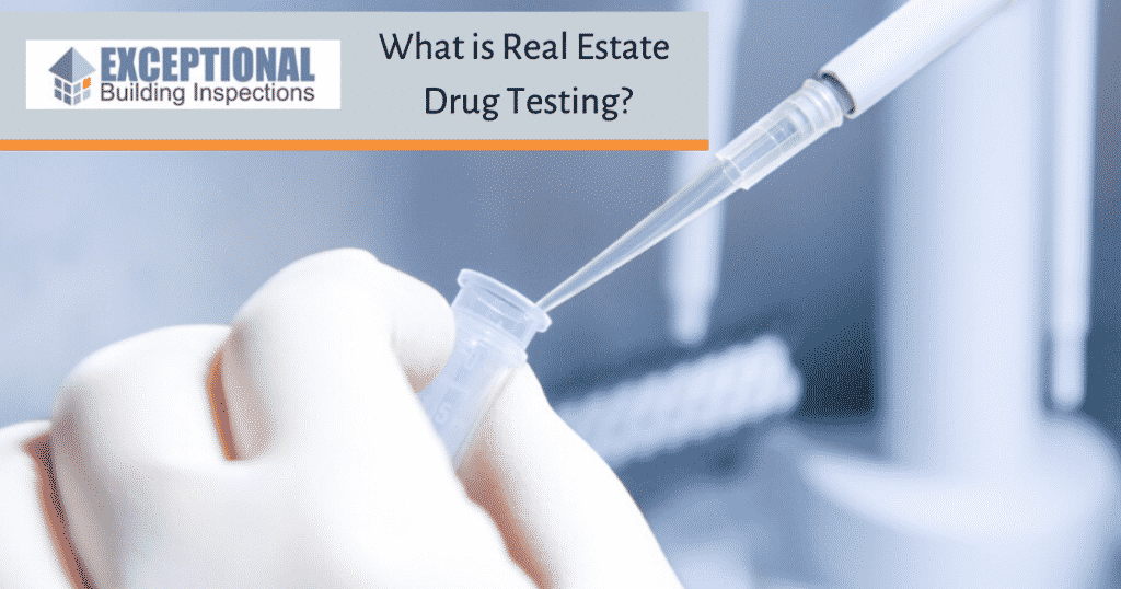 What is Real Estate Drug Testing?, Exceptional Building Inspections Newcastle