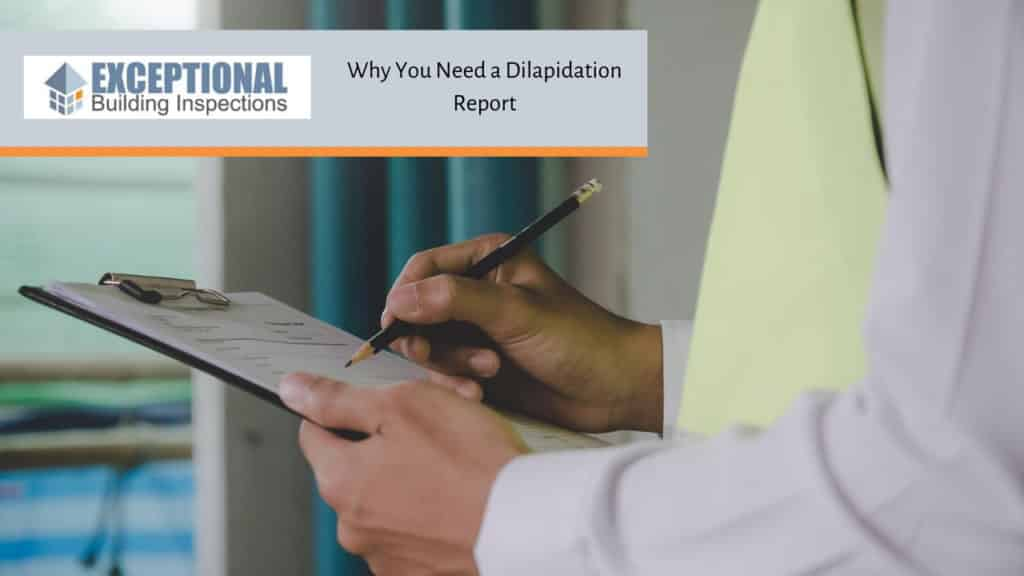 Why You Need a Dilapidation Report