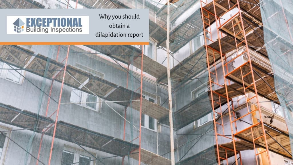 Why you should obtain a dilapidation report