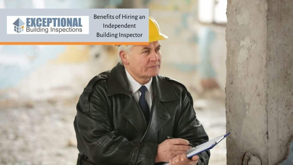 Benefits of Hiring an Independent Building Inspector