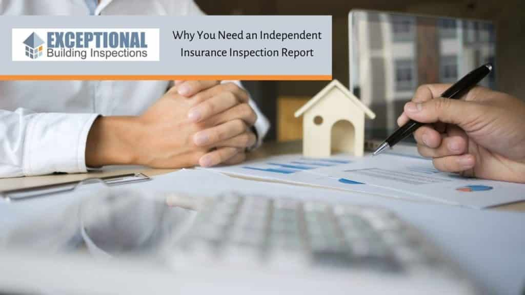 Why You Need an Independent Insurance Inspection Report