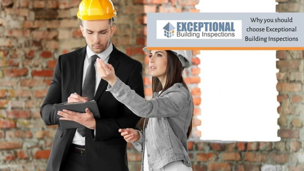Why you should choose Exceptional Building Inspections